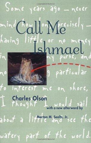Call Me Ishmael by Charles Olson