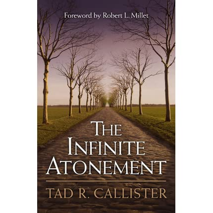 The infinite atonement by tad r callister malvernweather Choice Image