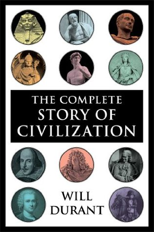 The Complete Story of Civilization by Will Durant