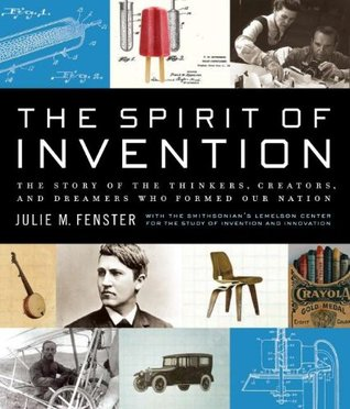 The Spirit of Invention by Julie M. Fenster