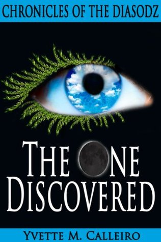 The One Discovered (Chronicles of the Diasodz #1)