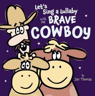 Let's Sing a Lullaby with the Brave Cowboy