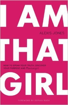 I-am-that-girl-how-to-speak-your-truth-discover-your-purpose-and-bethatgirl