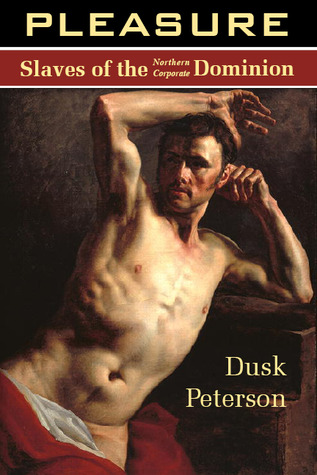 Pleasure (Slaves of the Northern Corporate Dominion, #4)