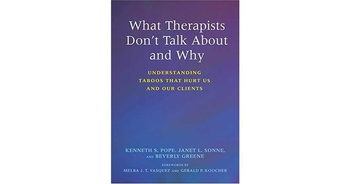 What Therapists Don't Talk about and Why: Understanding ...