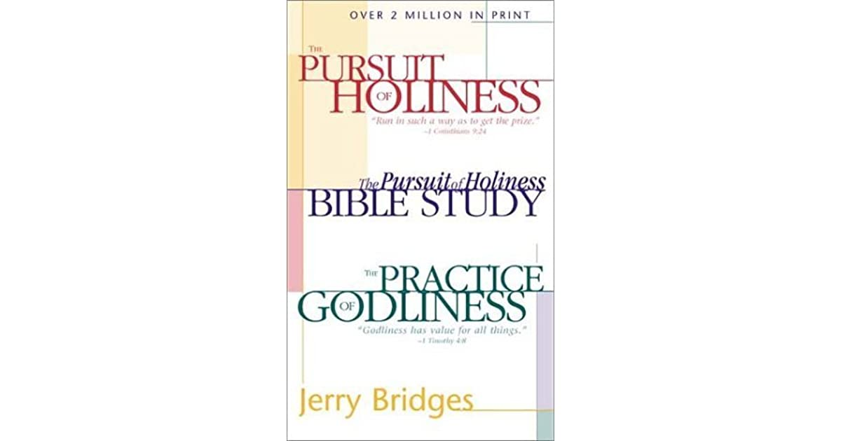 The practice of godliness the pursuit of holiness the pursuit the practice of godliness the pursuit of holiness the pursuit of holiness bible study by jerry bridges fandeluxe Images