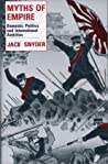 Myths of Empire: Domestic Politics and International Ambition (Cornell Studies in Security Affairs)