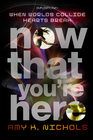 Now That You're Here by Amy K. Nichols