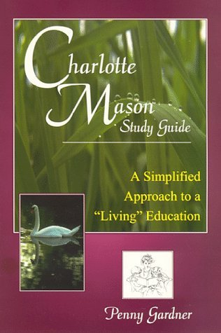 Charlotte Mason Study Guide by Penny Gardner