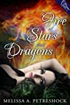 Fire of Stars and Dragons by Melissa Petreshock