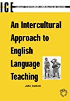 An Intercultural Approach to English Language Teaching (Languages for Intercultural Communication and Education)