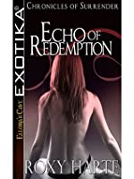 Echo of Redemption: 4 (Chronicles of Surrender)