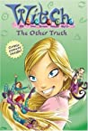 The Other Truth (W.I.T.C.H. Chapter Books, #19)