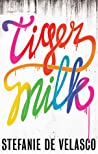Tiger Milk by Stefanie de Velasco