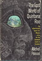 The Lost World of Quintana Roo