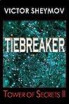 TIEBREAKER: Tower of Secrets II