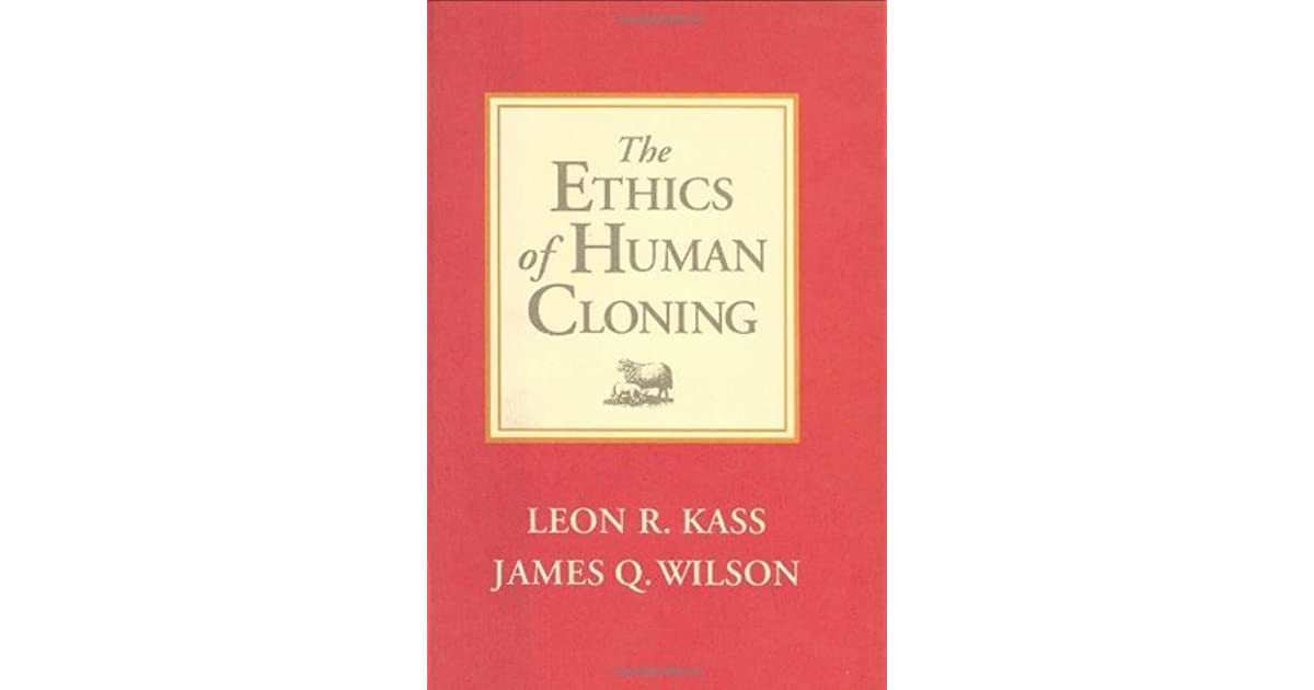 ethics of human cloning essays articles Writing sample of essay on a given topic is cloning ethical cloning (argumentative essay sample) if such a situation happens during human cloning.