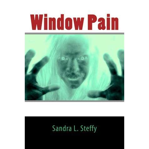 Window pain by sandra l steffy reviews discussion for Window quotes goodreads