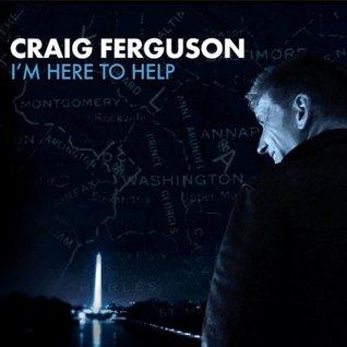 I'm Here To Help by Craig Ferguson
