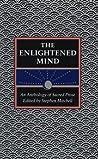 The Enlightened Mind: An Anthology of Sacred Prose