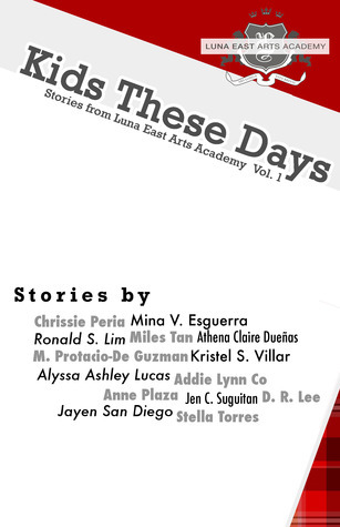 Kids These Days (Stories from Luna East Arts Academy Vol. 1)