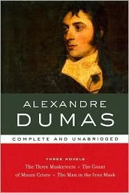 Alexandre Dumas (Library of Essential Writers) The Three Musketeers, The Count of Monte Christo, The Man in the Iron Mask