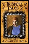 Triskell Tales 2 by Charles de Lint