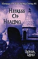 Heiress of Healing (Heiress of the Seven Cities #1)