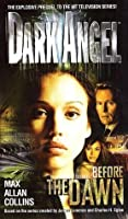 Before the Dawn (Dark Angel, #1)