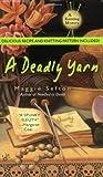 A Deadly Yarn (A Knitting Mystery, #3)