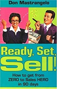 Ready, Set, SELL! How to get from ZERO to Sales HERO in 90 Days