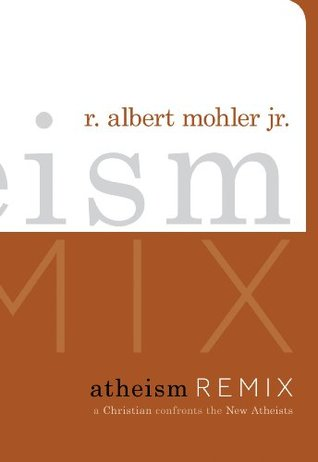 Atheism Remix: A Christian Confronts the New Atheists
