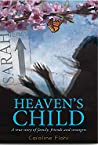 Heaven's Child, A true story of family, friends, and strangers