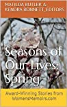 Seasons of Our Lives - Spring: Award-Winning Stories from WomensMemoirs.com