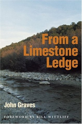 From a Limestone Ledge: Some Essays and Other Ruminations about Country Life in Texas