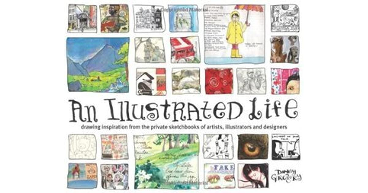 63f145f16a An Illustrated Life  Drawing Inspiration From The Private Sketchbooks Of  Artists