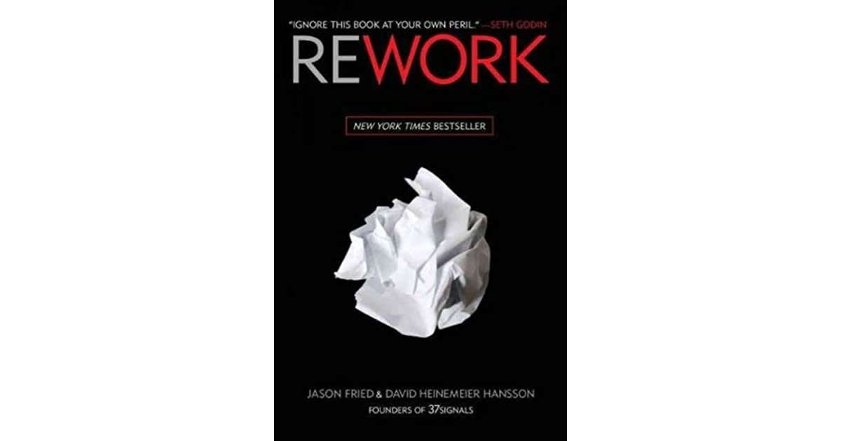 Rework by Jason Fried — Reviews, Discussion, Bookclubs, Lists
