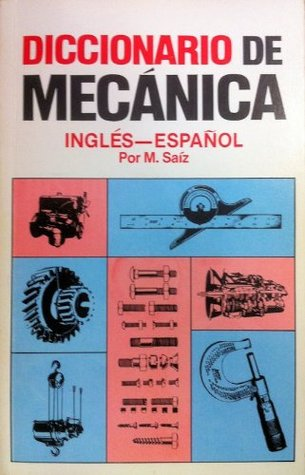 Diccionario De Mecanica: Ingles Espanol Visualizado