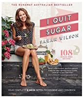 I Quit Sugar: Your Complete 8-Week Detox Program and Cookbook (Bello)