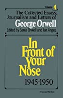 The Collected Essays, Journalism And Letters Of George Orwell, Volume 4 1945-1950