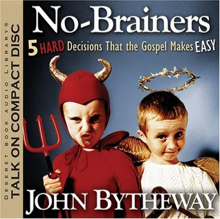 No Brainers: 5 Hard Decisions That the Gospel Makes Easy