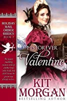 His Forever Valentine (Holiday Mail Order Brides #3)