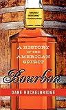 Bourbon: A Histor...