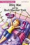 Riley Mae and the Rock Shocker Trek by Jill Osborne