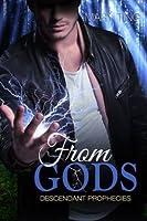 From Gods (Descendant Prophecies, #1)