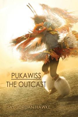 Pukawiss the Outcast by Jay Jordan Hawke