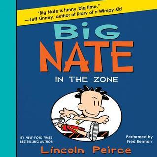 Big Nate: In the Zone (Big Nate Novels, #6)