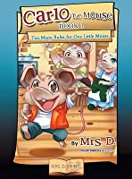 Too Many Rules for One Little Mouse (Carlo the Mouse #1)