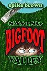Saving Bigfoot Valley