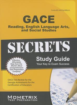 Gace Special Education: Reading, English Language Arts, and Social Studies Secrets Study Guide: Gace Test Review for the Georgia Assessments for the Certification of Educators